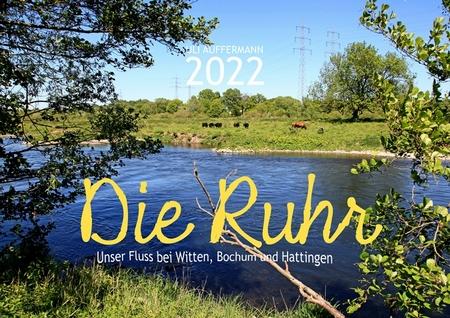 """Kalender 2022 """"Die Ruhr – Unser Fluss bei Witten, Bochum und Hattingen"""""""